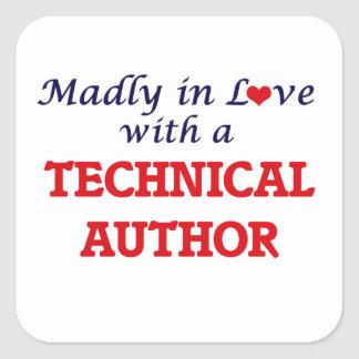 Madly in love with a Technical Author Square Sticker