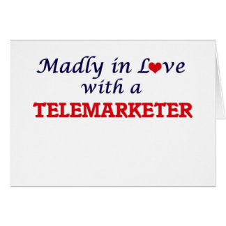 Madly in love with a Telemarketer Card