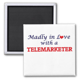 Madly in love with a Telemarketer Square Magnet