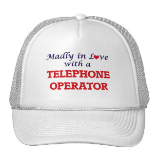 Madly in love with a Telephone Operator Trucker Hat