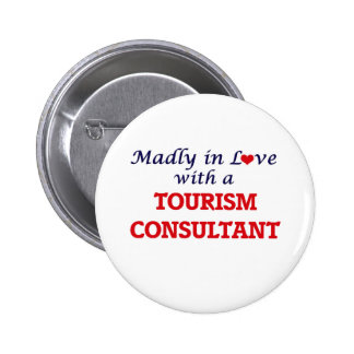 Madly in love with a Tourism Consultant 2 Inch Round Button