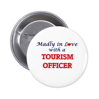 Madly in love with a Tourism Officer 2 Inch Round Button