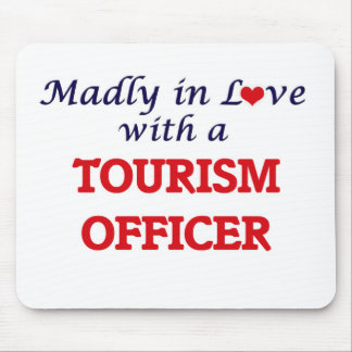 Madly in love with a Tourism Officer Mouse Pad