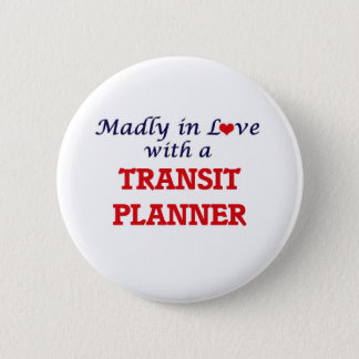 Madly in love with a Transit Planner 2 Inch Round Button