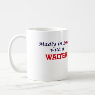Madly in love with a Waiter Coffee Mug