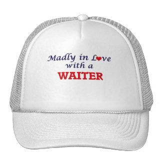Madly in love with a Waiter Trucker Hat