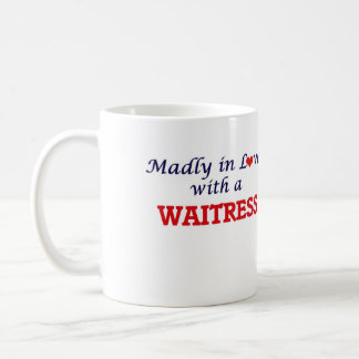 Madly in love with a Waitress Coffee Mug