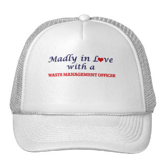 Madly in love with a Waste Management Officer Trucker Hat