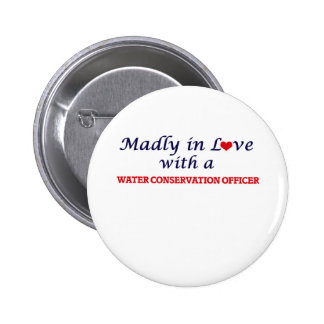 Madly in love with a Water Conservation Officer 2 Inch Round Button