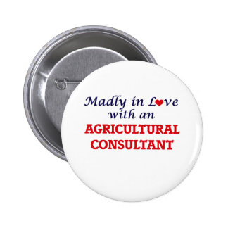 Madly in love with an Agricultural Consultant 2 Inch Round Button