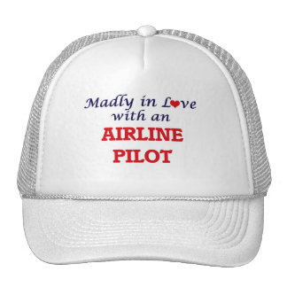 Madly in love with an Airline Pilot Trucker Hat