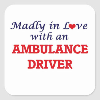 Madly in love with an Ambulance Driver Square Sticker