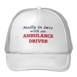 Madly in love with an Ambulance Driver Trucker Hat