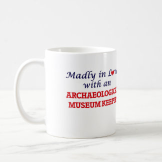 Madly in love with an Archaeological Museum Keeper Coffee Mug