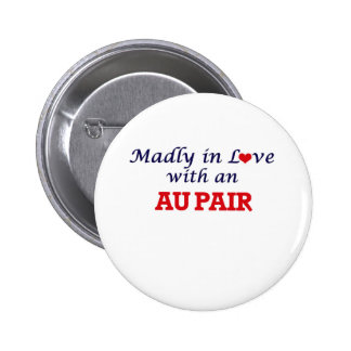 Madly in love with an Au Pair 2 Inch Round Button
