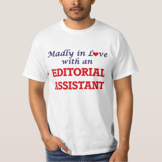 Madly in love with an Editorial Assistant T-Shirt