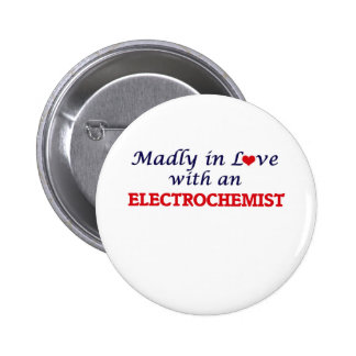 Madly in love with an Electrochemist 2 Inch Round Button
