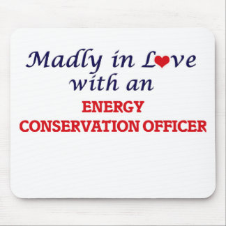 Madly in love with an Energy Conservation Officer Mouse Pad