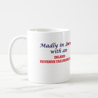Madly in love with an Inland Revenue Tax Inspector Coffee Mug