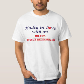 Madly in love with an Inland Revenue Tax Inspector T-Shirt