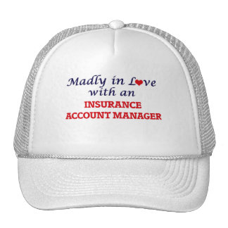 Madly in love with an Insurance Account Manager Trucker Hat