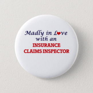 Madly in love with an Insurance Claims Inspector 2 Inch Round Button