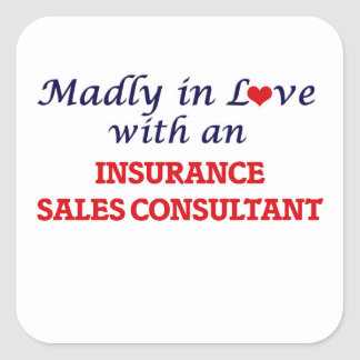 Madly in love with an Insurance Sales Consultant Square Sticker