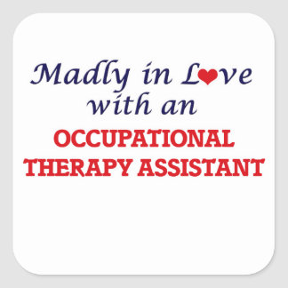 Madly in love with an Occupational Therapy Assista Square Sticker