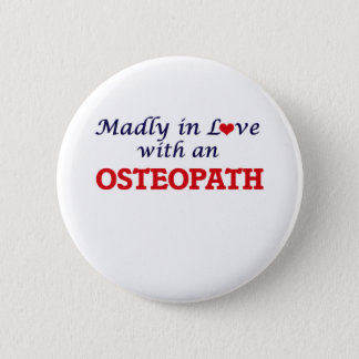 Madly in love with an Osteopath 2 Inch Round Button
