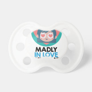 Madly In Love With Me Day - Thirteenth February Pacifier