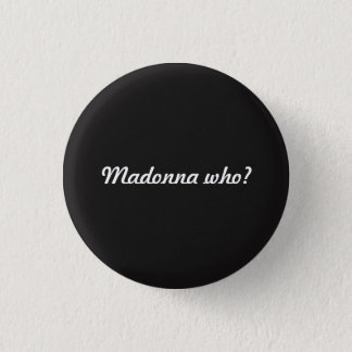 Madonna Who? Button