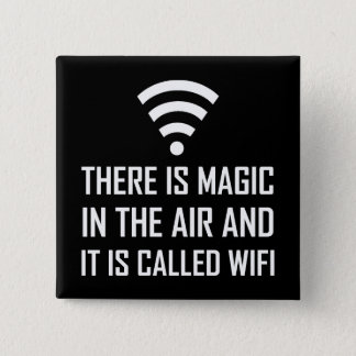 Magic In The Air Is Wifi 2 Inch Square Button