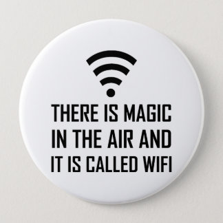 Magic In The Air Is Wifi 4 Inch Round Button
