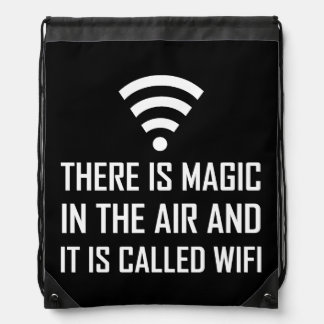 Magic In The Air Is Wifi Drawstring Bag