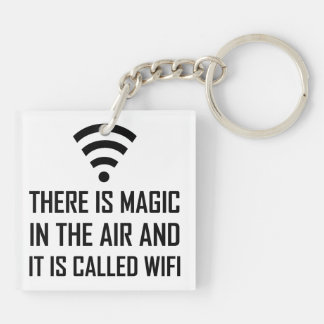Magic In The Air Is Wifi Keychain