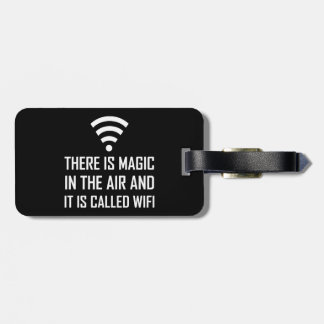 Magic In The Air Is Wifi Luggage Tag
