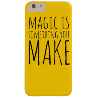 Magic is something you make iPhone 6plus cover