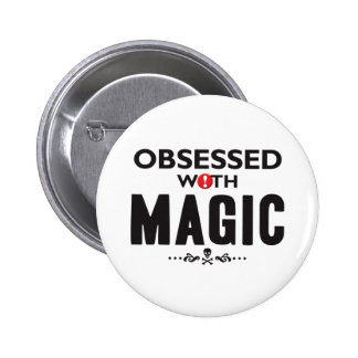Magic Obsessed 2 Inch Round Button