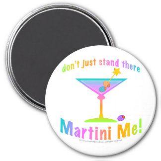 Magnet - Don't just stand there, MARTINI ME!