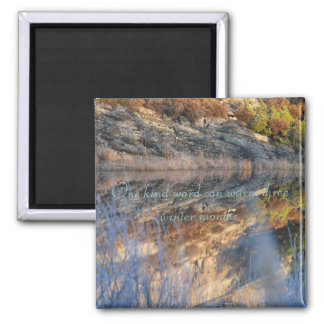 Magnet, One kind word can warm three winter m... Square Magnet