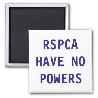 Magnet RSPCA Have No Powers