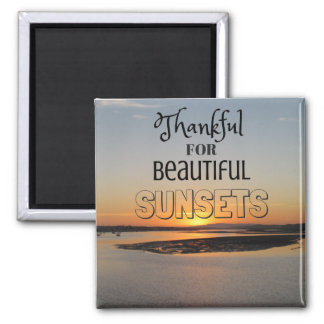 "Magnet ""Thankful will be Beautiful Sunsets """