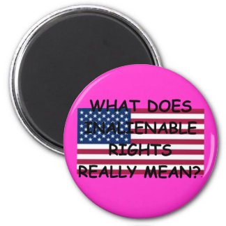 Magnet w/ What Does Inalienable Rights Really Mean