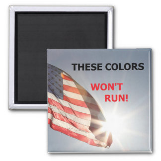 "magnet with flag and ""THESE COLORS WON'T RUN"""