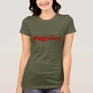 Magnifico: Magnificent T-Shirt