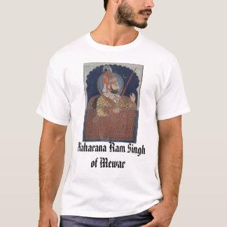 Maharana Ram Singh of Mewar, Maharana Ram Singh... T-Shirt