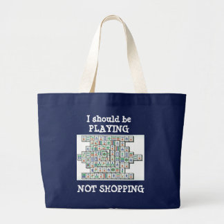 mahjong, I should be PLAYING, NOT SHOPPING Large Tote Bag