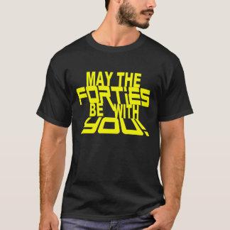 MAI les ANNÉES '40 soient avec VOUS ! quarantième T-shirt
