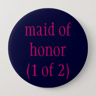 """maid of honor (1 of 2)"" button"