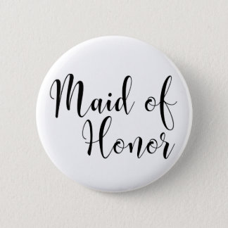 Maid of Honor 2 Black Script Typography (30) 2 Inch Round Button